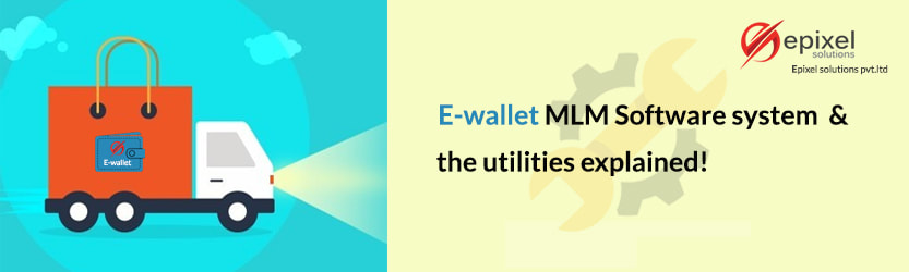 E-Wallet MLM Network Marketing System and the Utilities