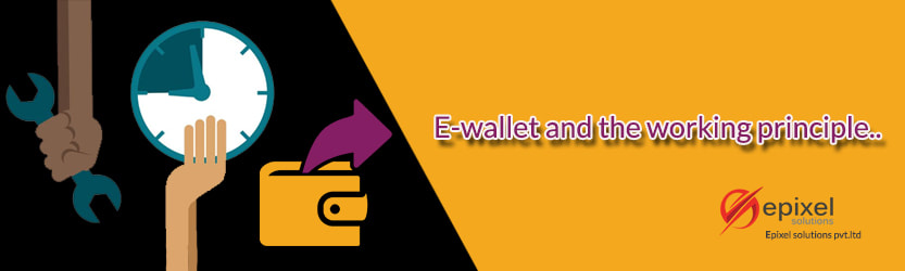 Working Principles of E-Wallet