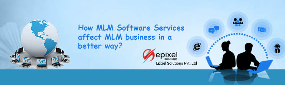 MLM Software Services affect mlm business in a better way