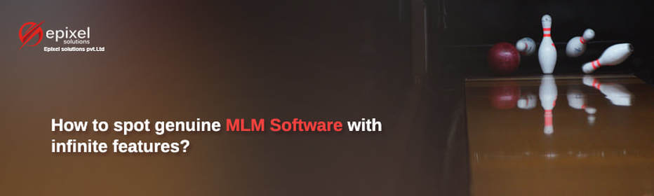 Spot Genuine MLM Software With infinite features - Epixel Direct Selling Software
