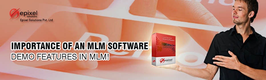 Importance of an MLM Software demo features in MLM system